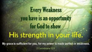 2 Corinthians 12 and 9 His Strength perfect in our weakness
