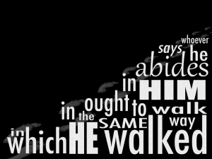 1 John 2-6 walk as Jesus walked