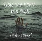 Never too lost to be saved