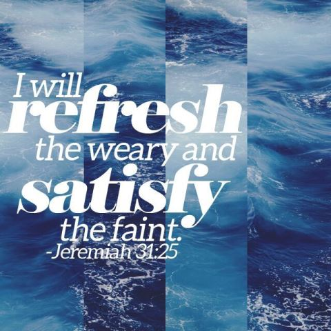 he-refreshes-the-weary-and-the-faint