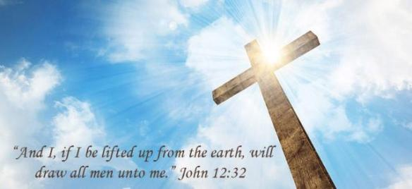 John 12-32 I if I be lifted up